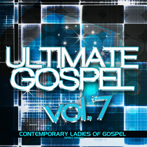 Play & Download Ultimate Gospel Volume 7: Contemporary Ladies of Gospel by Various Artists | Napster