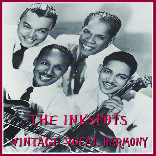Vintage Vocal Harmony by The Ink Spots