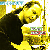 When I Play My Blues Guitar by Terry Robb