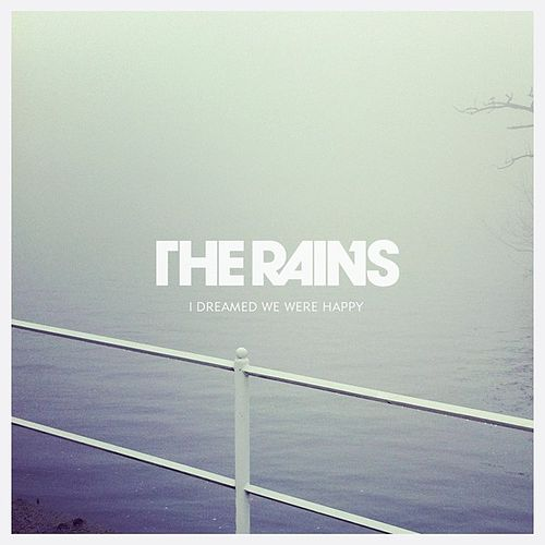 Play & Download I Dreamed We Were Happy by Rains | Napster