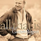 All That Is by Garnet Rogers