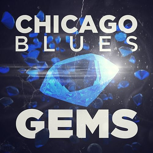 Play & Download Chicago Blues Gems by Various Artists | Napster