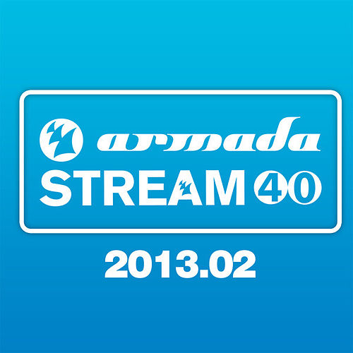Play & Download Armada Stream 40 - 2013.02 by Various Artists | Napster