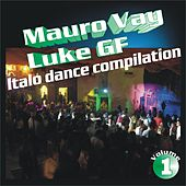 Mauro Vay & Luke Gf Italo Dance Compilation, Vol. 1 (The Best of Italo Dance Hits 2003-2013) by Various Artists