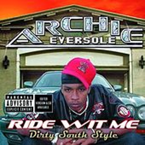 Play & Download Ride Wit Me: Dirty South Style by Archie Eversole | Napster