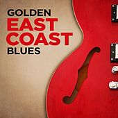 Play & Download Golden East Coast Blues by Various Artists | Napster