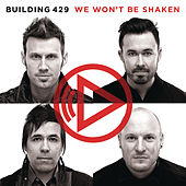 Play & Download We Won't Be Shaken by Building 429 | Napster