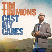 Play & Download Cast My Cares by Tim Timmons | Napster