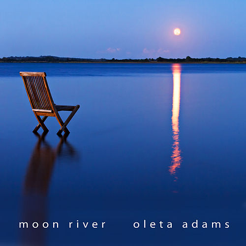 Play & Download Moon River by Oleta Adams | Napster