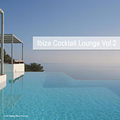 Play & Download Ibiza Cocktail Lounge, Vol.2 by Various Artists | Napster