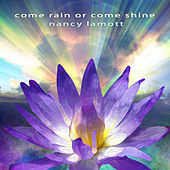 Play & Download Come Rain or Come Shine by Nancy LaMott | Napster