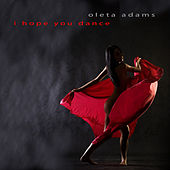 Play & Download I Hope You Dance by Oleta Adams | Napster