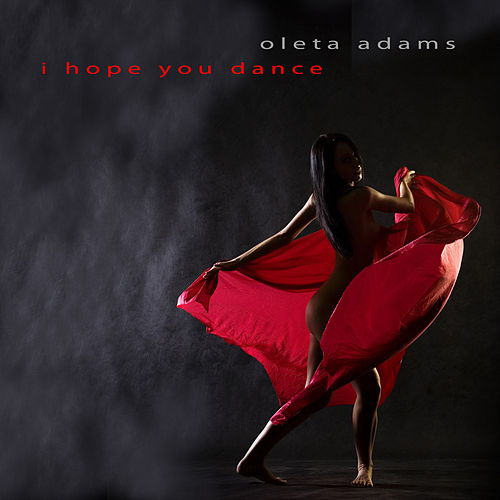 I Hope You Dance by Oleta Adams