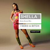 Play & Download I Need a Bitch (Euro Mix) by Shella | Napster
