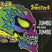 Play & Download Jumbo means Jumbo by The Sinisters | Napster