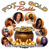 Play & Download Pot Of Gold Riddim & Nutmeg Riddim by Various Artists | Napster
