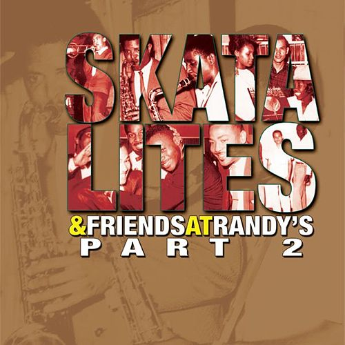 Skatalites & Friends @ Randy's Part 2 by Various Artists