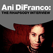 Play & Download The Rhapsody Interview by Ani DiFranco | Napster