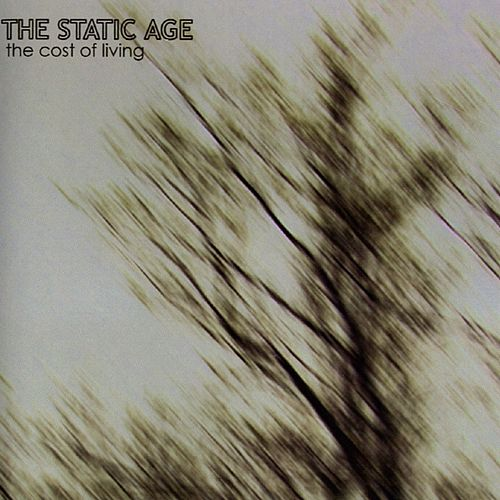 Play & Download The Cost of Living by The Static Age | Napster