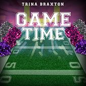 Play & Download Game Time by Trina Braxton | Napster