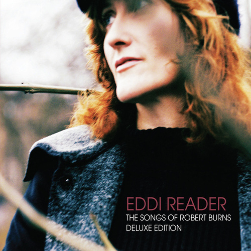 Play & Download The Songs of Robert Burns (Deluxe Edition) by Eddi Reader | Napster