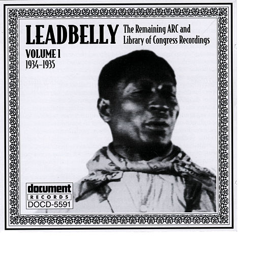 Leadbelly Arc & Library Of Congress Recordings Vol. 1 (1934-1935) by Sloan Wright