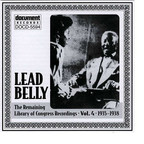 Leadbelly Arc & Library Of Congress Recordings Vol. 4 (1935-1938) by Sarah Garland