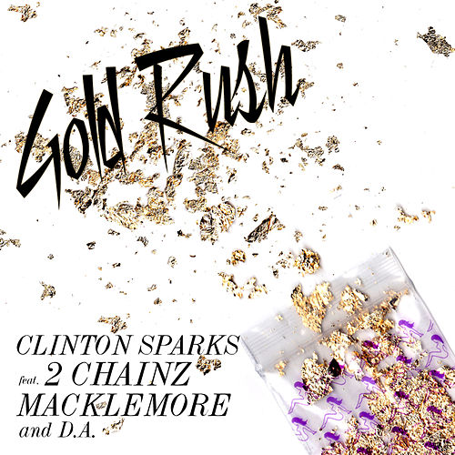 Play & Download Gold Rush by Clinton Sparks | Napster