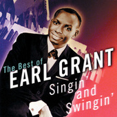 The Best Of Earl Grant : Singin' And Swingin' by Earl Grant