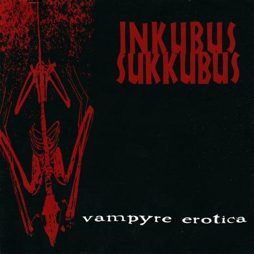 Play & Download Vampyre Erotica by Inkubus Sukkubus | Napster