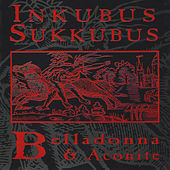 Play & Download Belladonna & Aconite by Inkubus Sukkubus | Napster