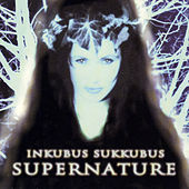 Play & Download Supernature by Inkubus Sukkubus | Napster