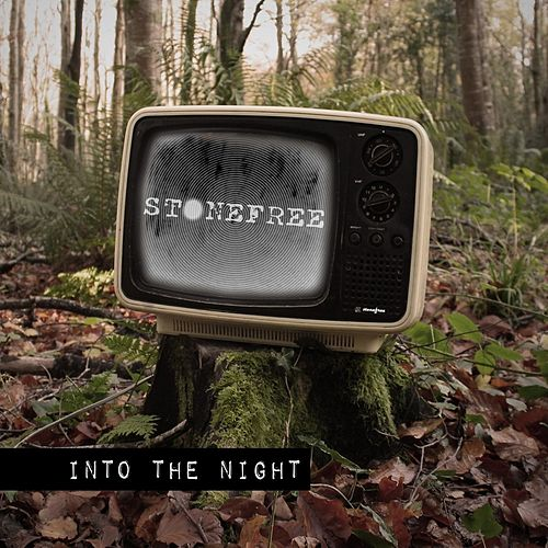 Play & Download Into the Night EP by Stonefree | Napster