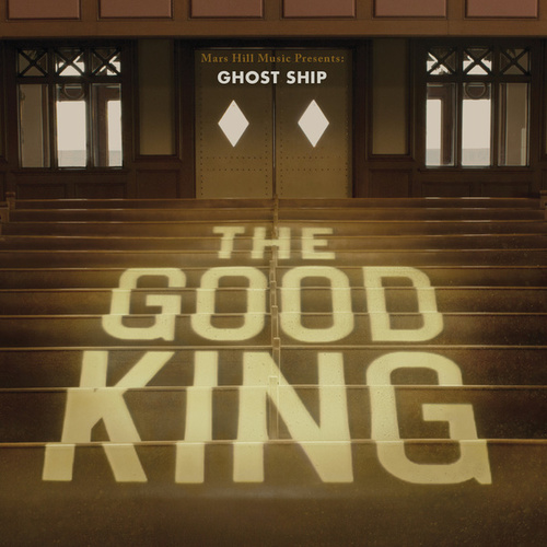 Play & Download The Good King by Ghostship | Napster