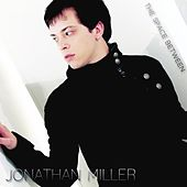 The Space Between by Jonathan Miller