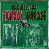 Play & Download The Best of Taboo Garage by Various Artists | Napster