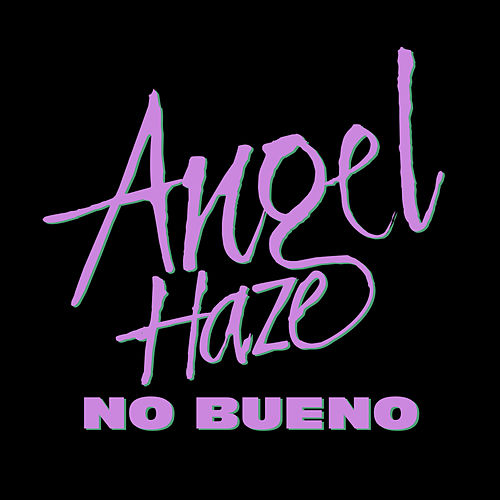 Play & Download No Bueno by Angel Haze | Napster