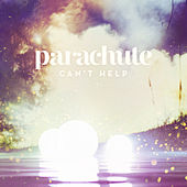 Play & Download Can't Help by Parachute | Napster