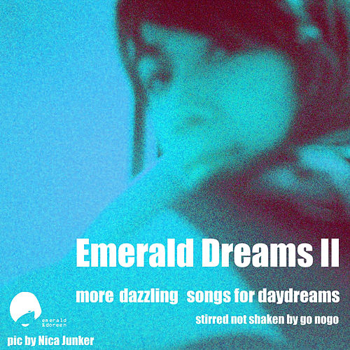 Play & Download Emerald Dreams Volume 2 by Various Artists | Napster