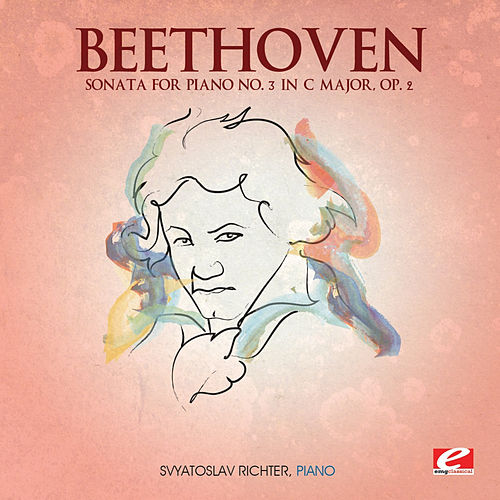 Beethoven: Sonata for Piano No. 3 in C Major, Op. 2 (Digitally Remastered) by Svyatoslav Richter