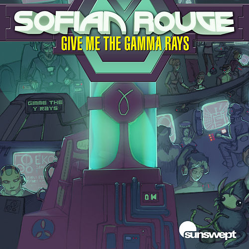 Give Me the Gamma Rays by Sofian Rouge