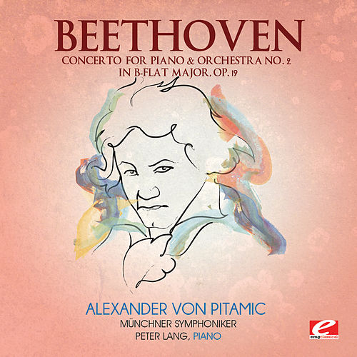 Beethoven: Concerto for Piano & Orchestra No. 2 in B-Flat Major, Op. 19 (Digitally Remastered) von Peter Lang