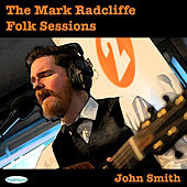 Play & Download The Mark Radcliffe Folk Sessions: John Smith by John Smith | Napster