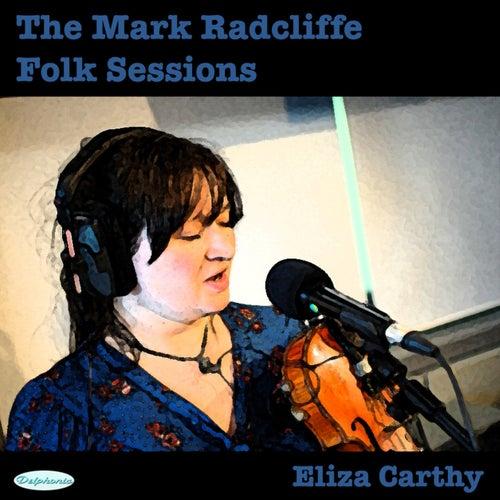 The Mark Radcliffe Folk Sessions: Eliza Carthy by Eliza Carthy