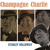 Play & Download Champagne Charlie by Stanley Holloway | Napster