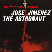 Play & Download José Jiménez the Astronaut - First Man in Space by Bill Dana | Napster