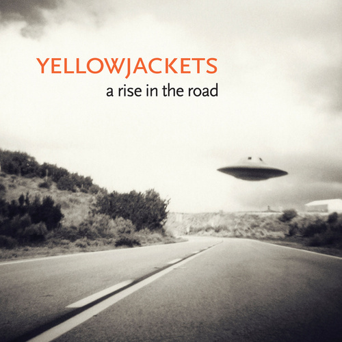 Play & Download A Rise in the Road by The Yellowjackets | Napster