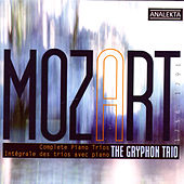 Play & Download Mozart: Complete Piano Trios 1756-1791 (Intégrale Des Trios Avec Piano) by The Gryphon Trio | Napster