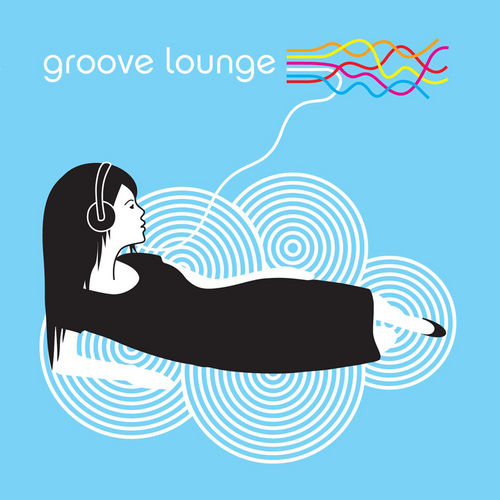Play & Download Groove Lounge by Various Artists | Napster