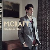 Play & Download Silver And Fire by M. Craft | Napster